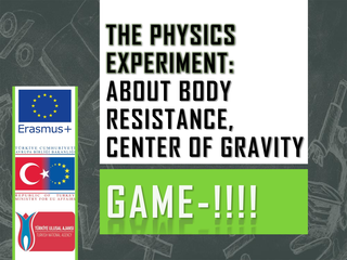 THE PHYSICS GAME ABOUT BODY RESISTANCE, CENTER OF GRAVITY from Çanakkale VTAL