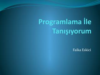 Programlama İle Tanışıyorum