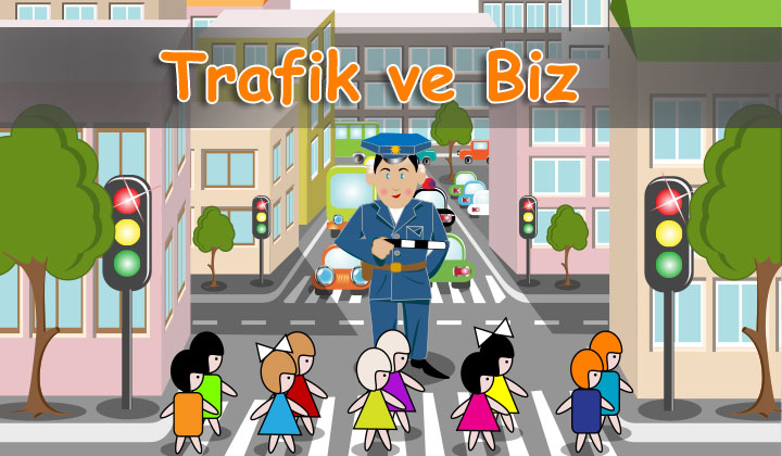 Trafik ve Biz