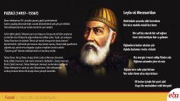 Divan edebiyatının 16.yüzyılda yaşamış en güçlü şairlerinden Fuzuli anlatılmıştır.