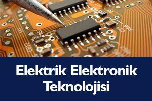 Elektrik / Elektronik Teknolojisi