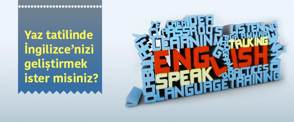 Yaz tatilinde İngilizcenizi geliştirmek ister misiniz?