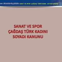 Sanat ve Spor-Çağdaş Türk Kadını-Soyadı Kanunu
