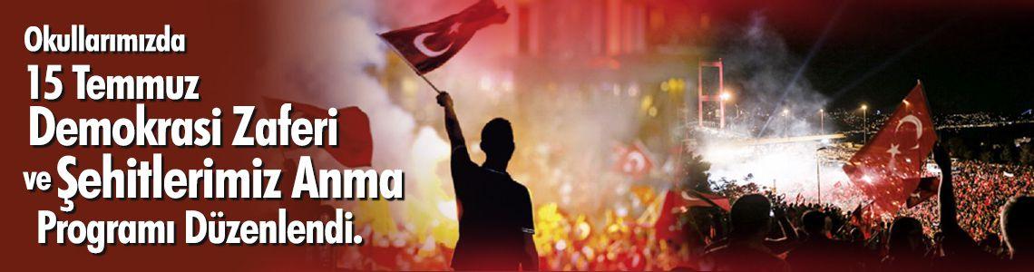 15 Temmuz Demokrasi Zaferi ve Şehitlerimiz Anma Programı Okullarda Düzenlendi