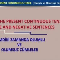 The Present Continuous Tense (Olumlu ve Olumsuz Cümleler)