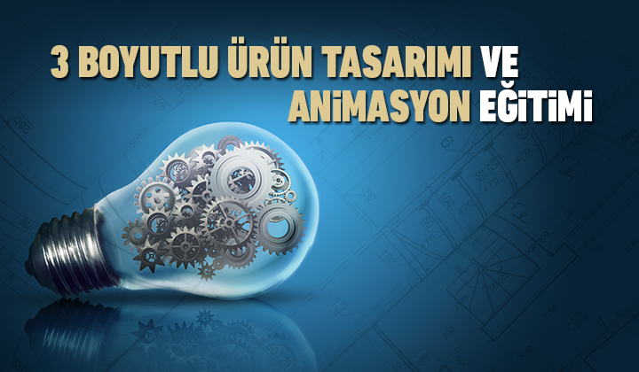 3 Boyutlu Ürün Tasarımı ve Animasyon Eğitimi