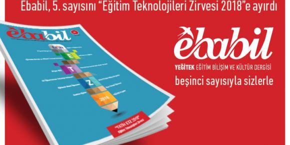 """EBABİL dergisi, yeni sayısını """"Eğitim Teknolojileri Zirvesi (ETZ) 2018""""e ayırdı"""