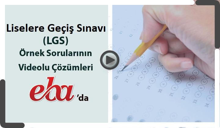 Liselere Geçiş Sınavı (LGS) Örnek Sorular Videolu Çözümleri