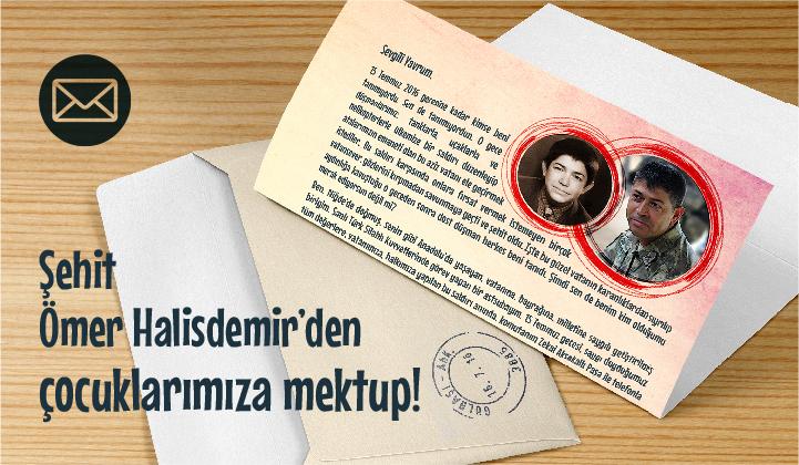 Şehit Ömer Halisdemir den Çocuklarımıza Mektup