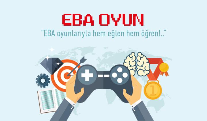 EBA Oyunlarıyla Hem Eğlen Hem Öğren!..