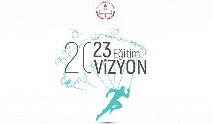 2023 Eğitim Vizyonu Yayınlandı