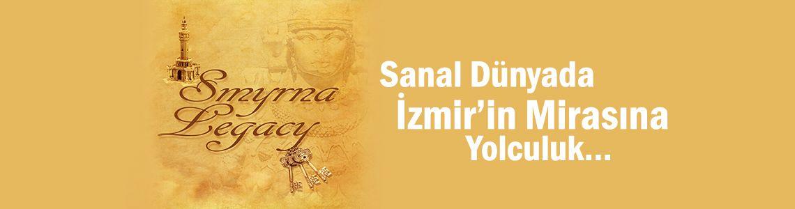 Sanal Dünyada İzmir'in Mirasına Yolculuk