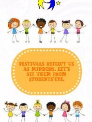 Festivals reflect us as mirrors. Lets see them from students eye.