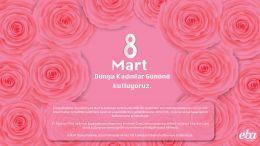 8 Mart Dünya Kadınlar Günü kutlaması için hazırlanmıştır.