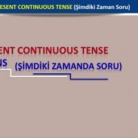 The Present Continuous Tense (Şimdiki Zamanda Soru)