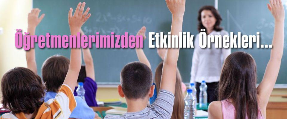 Öğretmenlerimizden Etkinlik Örnekleri