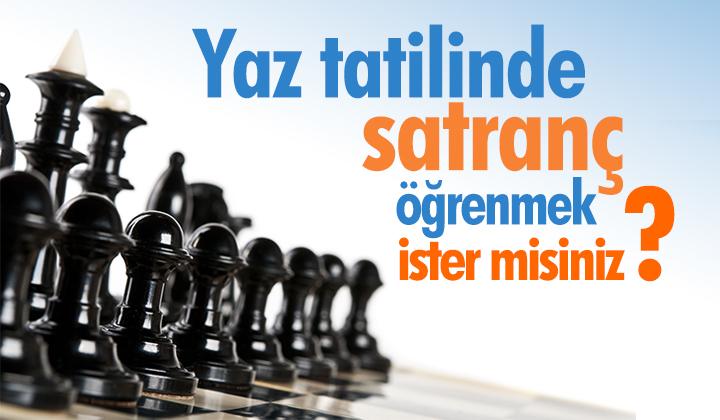 Yaz tatilinde satranç öğrenmek ister misiniz?