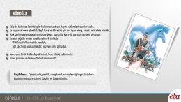 Halk şiirinin önemli temsilcilerinden Köroğlu hakkında bilgi verilmektedir.