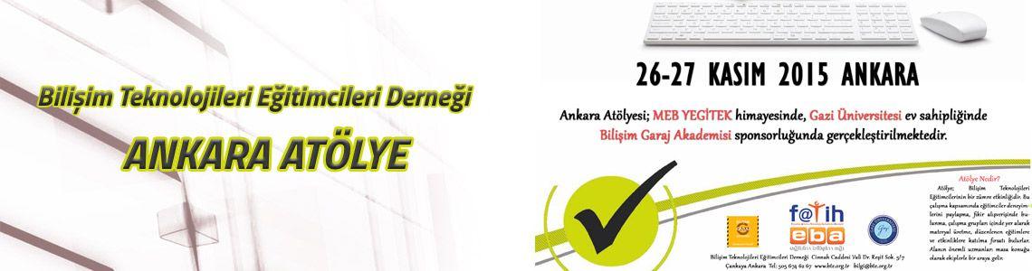 Bilişim Teknolojileri Eğitimcileri Derneği Ankara Atölye
