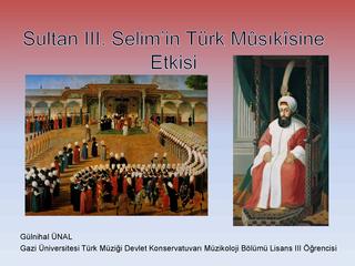 III. Selim'in Türk Müziğine Etkisi