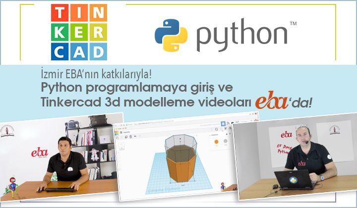 Python ve Tinkercad Eğitim Videoları Serisi EBA da...