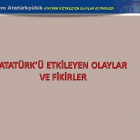 Atatürk'ü Etkileyen Önemli Olaylar Ve Fikirler