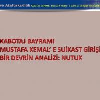 Kabotaj Bayramı - Mustafa Kemal'e Suikast Girişimi - Bir Devrin Analizi: Nutuk