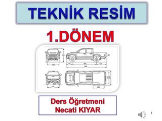 Teknik Resim Motor Bölümü 1. Dönem- Necati KIYAR