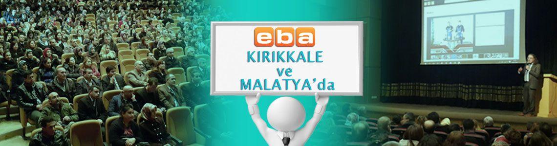 EBA Kırıkkale ve Malatya da