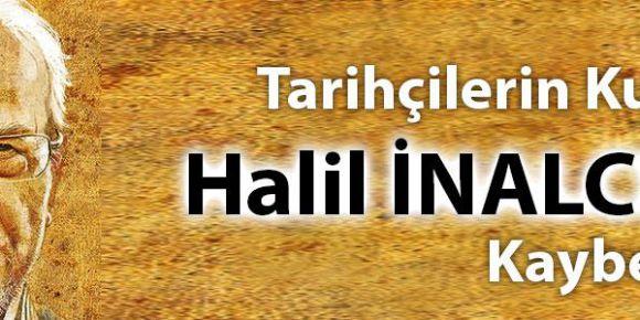 Tarihçilerin Kutbu Halil İnalcık'ı Kaybettik