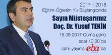 Sayın Müsteşarımız Yusuf TEKİN, 15.09.2017 Cuma Günü Saat 10.00'da canlı yayınla EBA'da, öğretmenlerimizin sorularını yanıtlayacak