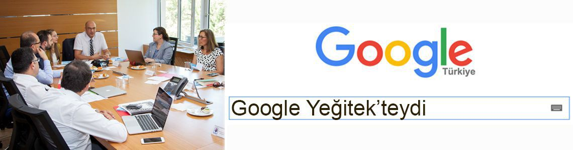 Google Yeğitek teydi...