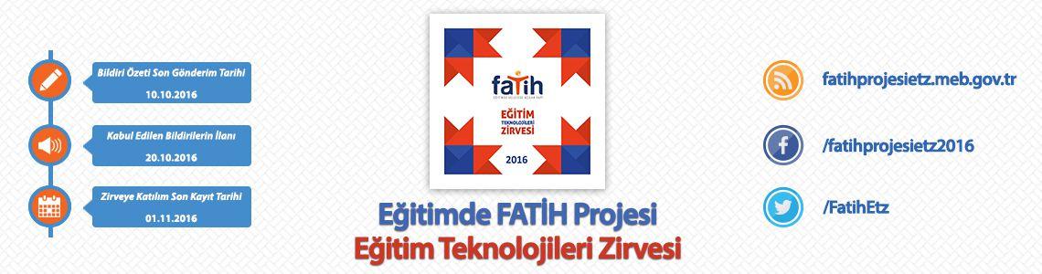Fatih Projesi Eğitim Teknolojileri Zirvesi 2016