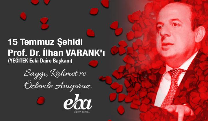 15 Temmuz Şehidi Prof. Dr. İlhan VARANK