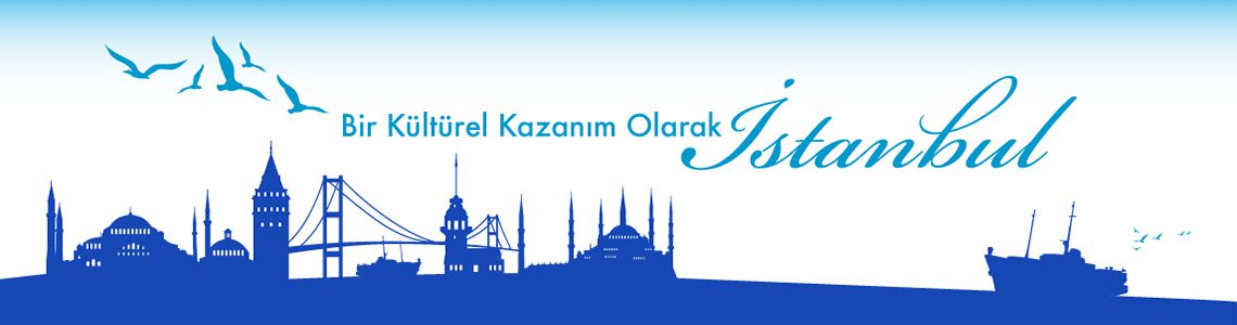 Bir Kültürel Kazanım Olarak İstanbul