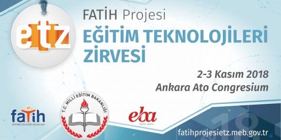 """""""FATİH Projesi Eğitim Teknolojileri Zirvesi 2018"""" Ankara'da 2-3 Kasım'da gerçekleşecek"""